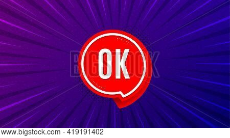 Ok Banner. Purple Background With Offer Message. Approved Chat Bubble Sticker. Best Advertising Coup
