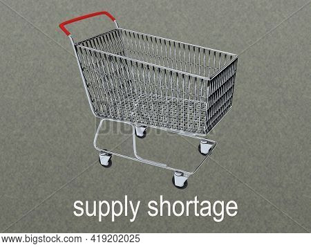 3d Illustration Of Empty Supermarket Cart Over Supply Shortage Script, Isolated Over Gray Gradient.