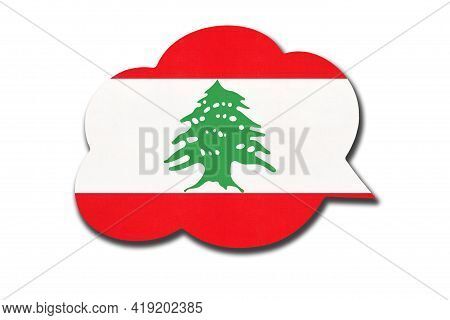 3d Speech Bubble With Lebanese National Flag Isolated On White Background. Speak And Learn Arabic La