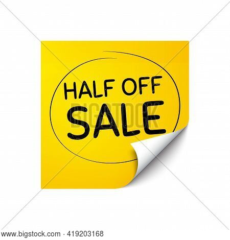 Half Off Sale. Sticker Note With Offer Message. Special Offer Price Sign. Advertising Discounts Symb