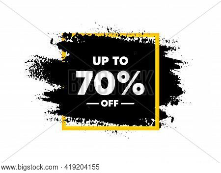 Up To 70 Percent Off Sale. Paint Brush Stroke In Square Frame. Discount Offer Price Sign. Special Of