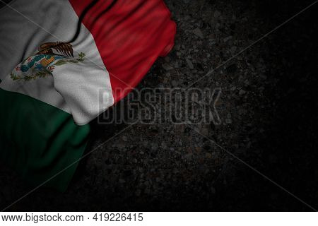 Cute Dark Image Of Mexico Flag With Large Folds On Dark Asphalt With Free Space For Content - Any Fe