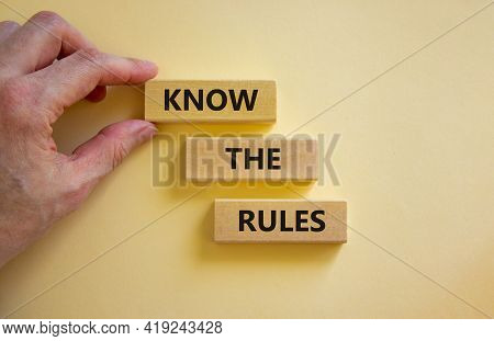 Know The Rules Symbol. Wooden Blocks With Words 'know The Rules' On Beautiful White Background. Busi