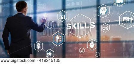 Skill Ability Business Internet Technology Concept. Businessman In A Jacket Clicks On The Inscriptio