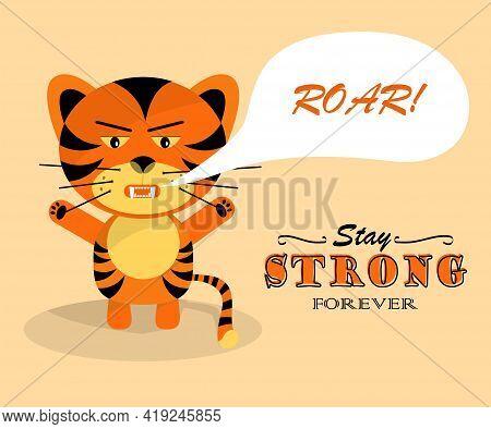 Grumpy Roaring Tiger Cub. Symbol Of 2022. Stay Strong Forever. Funny Flat Design Vector Illustration