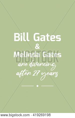 Seattle, Wa, Usa - May 04, 2021: Bill And Melinda Gates Are Divorcing After 27 Years. Bill Gates Vec