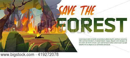 Save The Forest Cartoon Banner With Fire Burning In Wood With Raging Flames. Nature Disaster, Blazin
