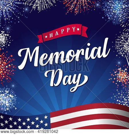 Happy Memorial Day 2021 Lettering And Fireworks. Remember And Honor, Celebration Design For American