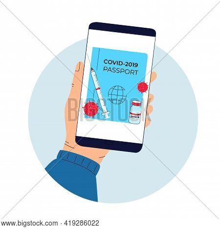 Covid-19 Vaccine Passport. Coronavirus Immune Pass. Pandemic Vaccination Proof. Hand Holds Smartphon