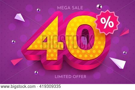 40 Percent Off. Discount Creative Composition. 3d Mega Sale Symbol With Decorative Objects. Sale Ban