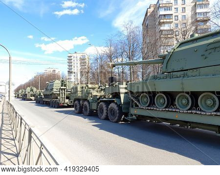 Saint Petersburg, Russia 4.30.2021- Military Equipment. Preparations Of Military Vehicles For The Ce