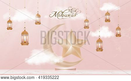 Eid Mubarak Calligraphy With Crescent Moon And Star On 3d Podium With Traditional Islamic Lantern,ca