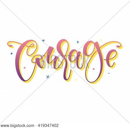 Courage Colored Lettering Isolated On White Background, Vector Illustration