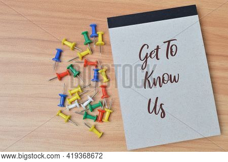 Notebook Written With Text Get To Know Us