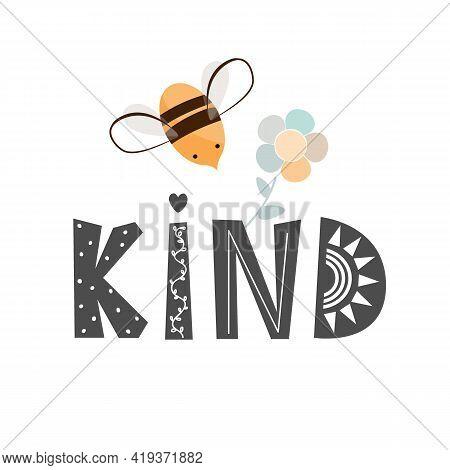 Bee Kind Cartoon Illustration In Scandinavian Style. Kindness, Social Awareness, Encourage Concept.