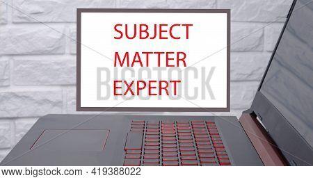 Business Acronym Sme As Subject Matter Expert. Conceptual Image