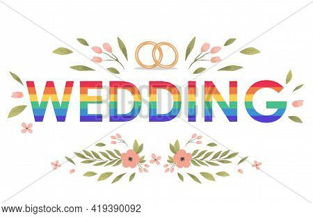 Rainbow Wedding Word Vector Flat Banner Template Decorated With Marriage Rings, Green Leaves, And Pi