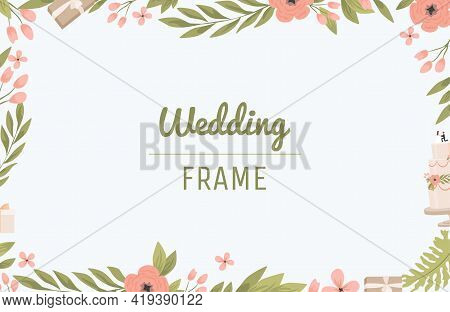 Wedding Frame Flat Design. Rectangular Border With Text Space In Center. Green Leaves And Pink Flowe