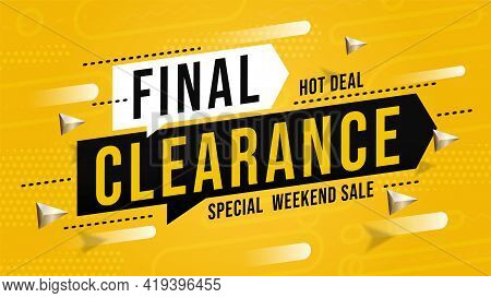 Sale Banner With Final Clearance Special Hot Deal On Weekend. Discount Promotion Billboard Poster Of