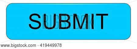 Submit Button Blue On White Background - Illustration