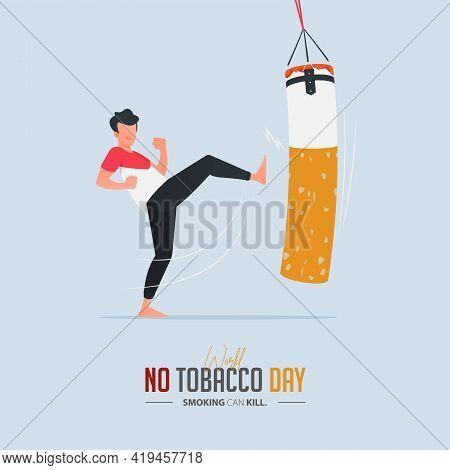 May 31st World No Tobacco Day Poster Design. Man Kicking Boxing Sandbag Defines To Man Fighting To Q