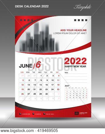 Desk Calendar 2022 Template, June Month Design, Wall Calendar Design, Calendar 2022 Template Modern