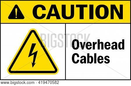 Caution Overhead Cables Sign. Electrical Safety Signs And Symbols.
