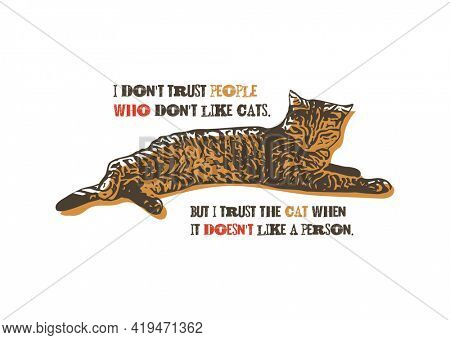 I do not trust people who do not like cats. Cat Quote T Shirt Design Template. Jpeg version.