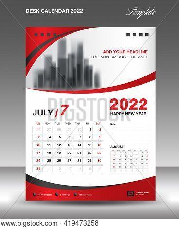 Desk Calendar 2022 Template, July Month Design, Wall Calendar Design, Calendar 2022 Template Modern
