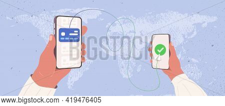 Transfer Money By Online Internet Banking All Around The World Flat Vector Illustration. Hands Holdi