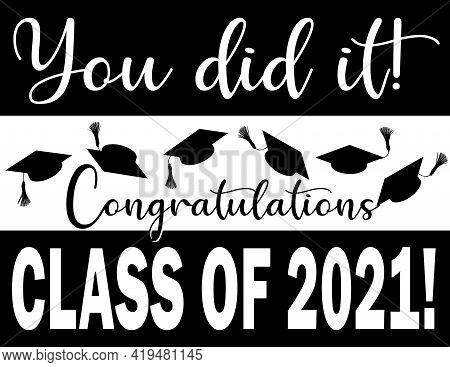 You Did It Congratulation Class Of 2021 Banner