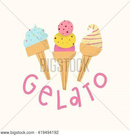 Gelato Logo With Lettering. Cute Italian Frozen Fruit Dessert Set In Cones.