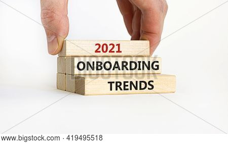 2021 Onboarding Trends Symbol. Wooden Blocks With Words '2021 Onboarding Trends' On Beautiful White