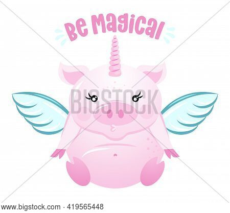 Be magical - Cute rose pink pig. Funny doodle piglet. Hand drawn lettering for Valentine\\\'s Day greetings cards, invitations. Love adnimal. Xoxo, do not go bacon my heart.