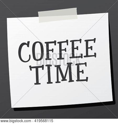 Hand Lettering Phrase Coffee Time On Sticky Note. Handwriting Phrase. Vector Print Illustration