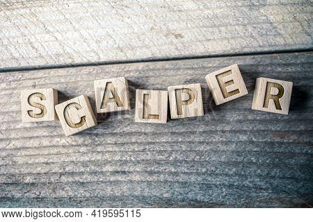 Scalper Written On Wooden Blocks On A Board