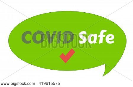 Text Design Covid Safe On Green Background. Illustration Covid Safe Button Sign For Post Covid-19 Co