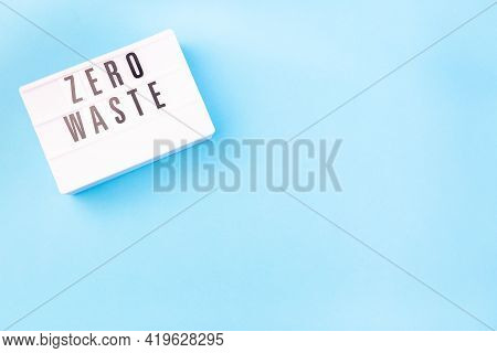 Lightbox With Words Zero Waste On A Blue Background, Zero Waste Or Plastic Free Concept, Horizontal,