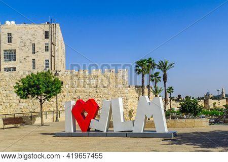 Jerusalem, Israel - April 30, 2021: View Of The I Love Jerusalem Sign, Outside The Old City Walls, I