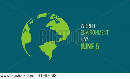 World Environment Day Banner. Eco Concept. Green Planet Earth With Text. Vector Illustration