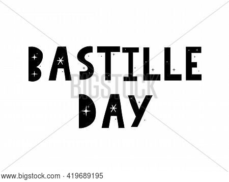 Banner Or Poster For The French National Day. 14th Of July Happy Bastille Day Card. Ink Illustration