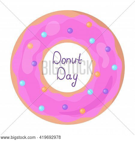 Donut Day. Doughnut With Pink Icing And Colorful Sprinkle Isolated. Lettering On White Background. V