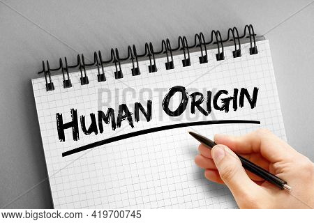 Human Origin Text On Notepad, Concept Background