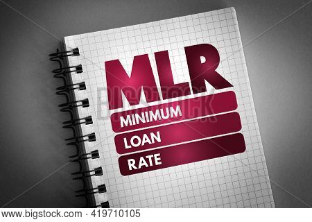 Mlr - Minimum Loan Rate Acronym On Notepad, Business Concept Background