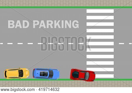 Bad Parking. Car Parked On The Crosswalk. Cars Top View. Bad Or Wrong Car Parking. Traffic Regulatio