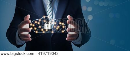 Cloud Server Computing Security, Businessman Hand And Holding Locked Of Network Connection System An