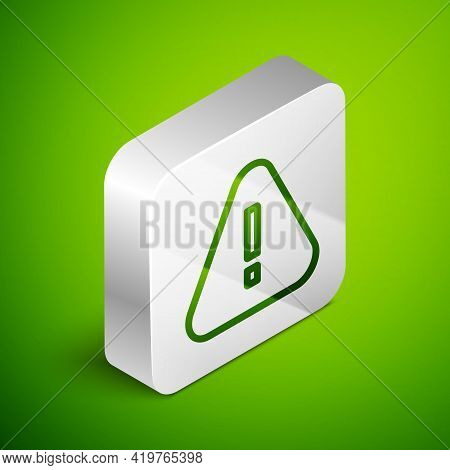 Isometric Line Exclamation Mark In Triangle Icon Isolated On Green Background. Hazard Warning Sign,