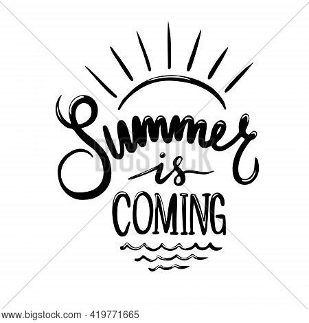 Hand Drawn Typography Lettering Phrase Summer Is Coming On The White Wave Background. Modern Summer