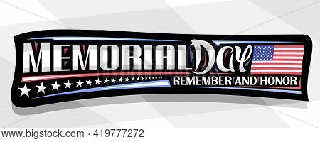 Vector Banner For Memorial Day, Decorative Greeting Card With National Red And White Striped Flag Of