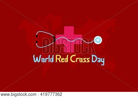 Bangladesh - May 08,  2021: World Red-cross Day Typography On Red Background. Stethoscope Symbol On
